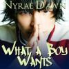 What a Boy Wants - Nyrae Dawn, Maxwell Glick