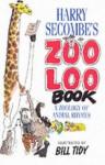 Harry Secombe's Zoo Loo Book - Harry Secombe, Bill Tidy