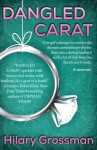 Dangled Carat: One girl's attempt to convert the ultimate commitment-phobic man into a doting husband with a lot of help from his family and friends - Hilary Grossman
