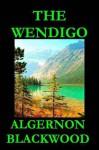 The Wendigo - Algernon Blackwood, Mark Oxford