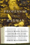 The Professor & the Madman: A Tale of Murder, Insanity & the Making of the Oxford English Dictionary - Lee Paul