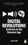 Digital Revolutions: Activism in the Internet Age - Symon Hill