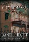 City of Masks (MP3 Book) - Daniel Hecht, Anna Fields