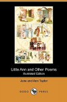 Little Ann and Other Poems (Illustrated Edition) (Dodo Press) - Jane Taylor, Ann Taylor, Kate Greenaway