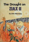 The Drought on Ziax II - John Morressy, Stan Skardinski