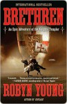 Brethren: An Epic Adventure of the Knights Templar - Robyn Young