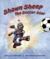 Shawn Sheep The Soccer Star - Erin Mirabella, Sarah Davis
