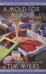 A Mold For Murder - Tim Myers
