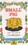Small Pig - Arnold Lobel