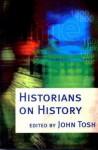 Historians on History - John Tosh