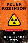 A Necessary End (Inspector Banks Mysteries) - Peter Robinson