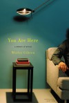 You Are Here: A Memoir of Arrival - Wesley Gibson