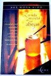 La Vida Secreta De Las Abejas / the Secret Life of Bees (Spanish Edition) - Sue Monk Kidd
