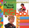 First Experiences: My First Day at Preschool (Baby Basics) - Roger Priddy