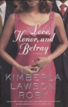 Love, Honor, and Betray (A Reverend Curtis Black Novel) - Kimberla Lawson Roby