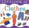 Let's Look at Clothes (Let's Look At...(Lorenz Board Books)) - Sophie Warne, John Freeman