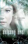 Železný král (Železná víla, #1) - Julie Kagawa, Jan Kantůrek