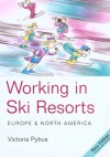 Working in Ski Resorts: Europe & North America - Victoria Pybus
