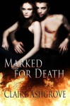 Marked for Death - Claire Ashgrove