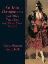 La Jota Aragonesa and Other Favorites for Piano Four Hands - Louis M. Gottschalk, Joseph Banowetz