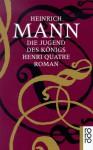 Die Jugend des Königs Henri Quatre - Heinrich Mann