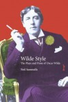 Wilde Style: The Plays and Prose of Oscar Wilde - Neil Sammells