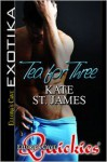 Tea for Three - Kate St. James