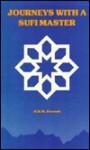 Journeys with a Sufi Master - M. Bashir Dervish, A.W.T. Tiragi