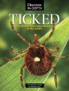 Ticked: The battle over Lyme Disease in the South - Wendy Orent, Pamela Weintraub