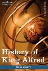 History of King Alfred of England: Makers of History - Jacob Abbott
