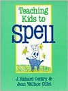 Teaching Kids to Spell - J. Richard Gentry