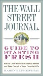 The Wall Street Journal Guide to Starting Fresh: How to Leave Financial Hardships Behind and Take Control of Your Financial Life - Karen Blumenthal