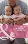 Daddy's Double Duty (Mills & Boon Cherish) - Stella Bagwell