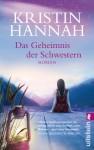 Das Geheimnis der Schwestern (German Edition) - Kristin Hannah, Marie Rahn