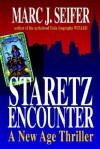 Staretz Encounter: A New Age Thriller - Marc J. Seifer