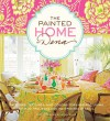 The Painted Home by Dena: Patterns, Textures, and Colors for Inspired Living with 20 Projects and an Original Stencil - Dena Fishbein, John Ellis