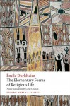 The Elementary Forms of Religious Life (Oxford World's Classics) - Émile Durkheim, Mark S. Cladis, Carol Cosman
