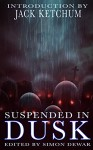 Suspended In Dusk - Books of the Dead, Simon Dewar, Jack Ketchum
