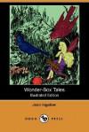 Wonder-Box Tales (Illustrated Edition) (Dodo Press) - Jean Ingelow, Diantha W. Horne