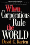When Corporations Rule the World (Kumarian Press Books for a World That Works) - David C. Korten