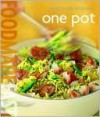One Pot (Williams-Sonoma Food Made Fast Series) - Carolynn Carreno, Chuck Williams, Jeff Tucker, Kevin Hossler