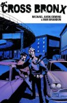 The Cross Bronx Volume 1 (v. 1) - Michael Avon Oeming, Ivan Brandon