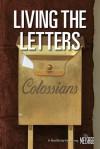 Living the Letters: Colossians - The Navigators, Brenna B. Jones, Stan Jones