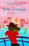 Solo Traveler: Tales and Tips for Great Trips - Lea Lane