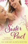 Sister Pact - Ali Ahearn, Ros Baxter