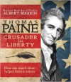 Thomas Paine: Crusader for Liberty: How One Man's Ideas Helped Form a New Nation - Albert Marrin