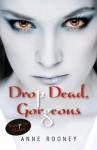 Drop Dead, Gorgeous (Vampire Dawn) - Anne Rooney