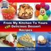 From My Kitchen To Yours Dessert Recipes (100 Delicious Dessert Recipes) - Sara Winlet