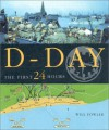 D-Day the First 24 Hours - Will Fowler