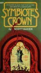 Symbiote's Crown - Scott Baker